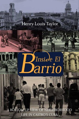 9781565492820: Inside El Barrio: A Bottom-Up View of Neighborhood Life in Castro's Cuba
