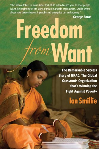 9781565492851: Freedom from Want: The Remarkable Success Story of BRAC, the Global Grassroots Organization Thats Winning the Fight Against Poverty