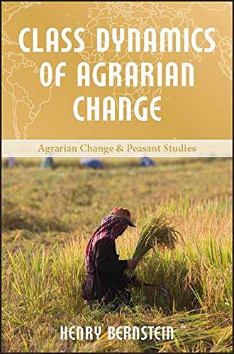 Class Dynamics of Agrarian Change: Bernstein, Henry
