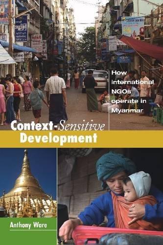 9781565495234: Context-Sensitive Development: How International NGOs Operate in Myanmar