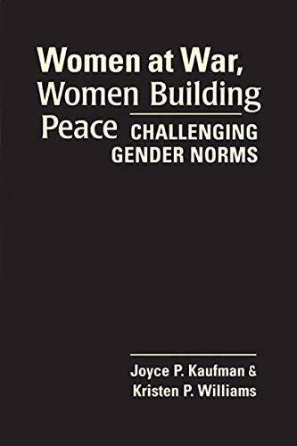9781565495616: Women at War, Women Building Peace: Challenging Gender Norms