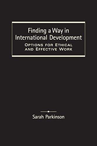 9781565495661: Finding a Way in International Development: Options for Ethical and Effective Work