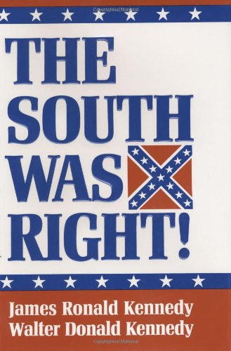9781565540248: South Was Right!, The