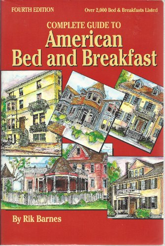 Complete Guide to American Bed and Breakfast (Pelican's Complete Guide to American Bed and ...