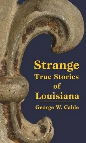 9781565540385: Strange True Stories of Louisiana