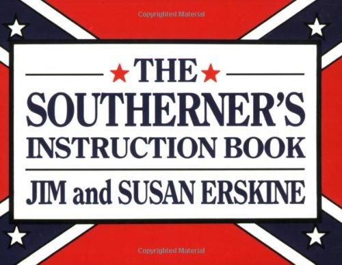 Southerner's Instruction Book, The: Erskine, Jim, Erskine,