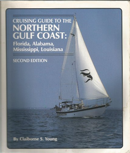9781565540514: Cruising Guide to the Northern Gulf Coast: Florida, Alabama, Mississippi, Louisiana