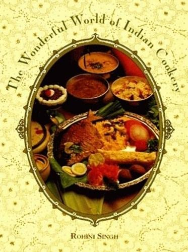 Wonderful World of Indian Cookery, The (1565540565) by Rohini Singh