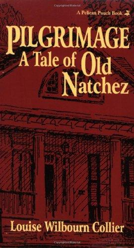 9781565540644: Pilgrimage: A Tale of Old Natchez
