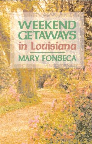 9781565540965: Weekend Getaways in Louisiana