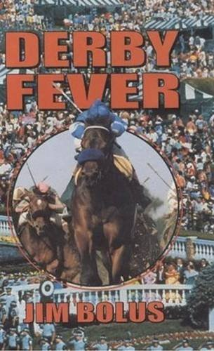 Derby Fever (Signed By Author): Bolus, Jim