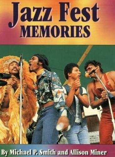 Jazz Fest Memories: Smith, Michael, Miner, Allison