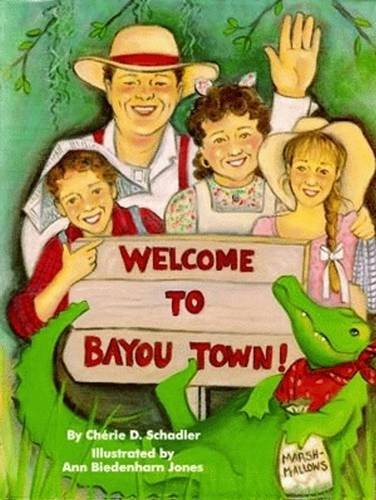 Welcome to Bayou Town!: Schadler, Cherie D.