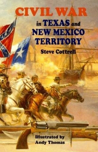 9781565542532: Civil War in Texas and New Mexico Territory