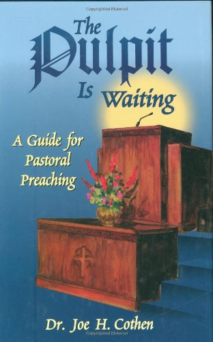 Pulpit Is Waiting, The: A Guide For: Cothen Th.D., Joe