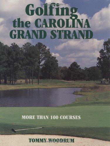 9781565543386: Golfing the Carolina Grand Strand