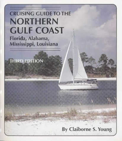 9781565543416: Cruising Guide to the Northern Gulf Coast: Florida, Alabama, Mississippi, Louisiana