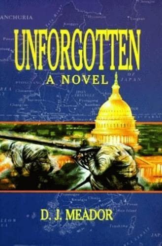 Unforgotten: Meador, Daniel John; Meador, D.J.