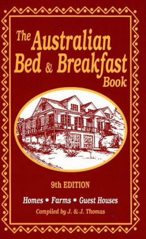 The Australian Bed & Breakfast Book: Homes, Farms, Guest Houses (Australian Bed and Breakfast ...