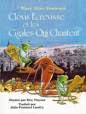 Clovis Ecrevisse et les Cigales Qui Chantent (Clovis Crawfish Series) (French Edition): Mary Alice ...