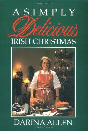 A Simply Delicious Irish Christmas: Allen, Darina