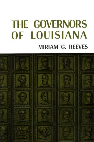 The Governors of Louisiana (Pelican Governors Series): Reeves, Miriam G.