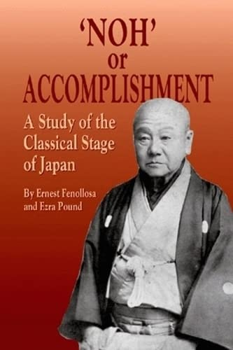 9781565544406: 'Noh' Or Accomplishment: A Study of the Classical Stage of Japan