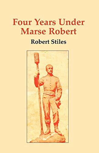 Four Years Under Marse Robert: Robert, Stiles