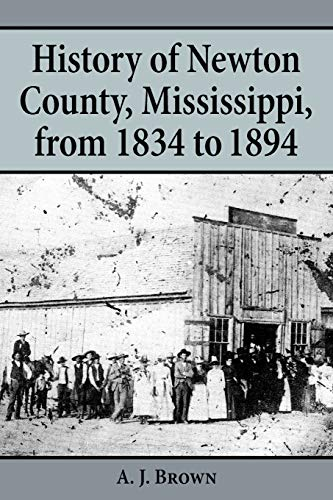 History of Newton County, Mississippi, from 1834 to 1894: A. J. BROWN