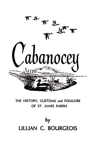 9781565545182: Cabanocey: The History, Customs, and Folklore of St. James Parish (Louisiana Parish Histories Series)