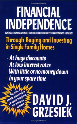 9781565545250: Financial Independence Through Buying and Investing in Single Family Homes
