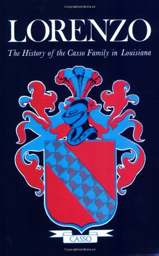 Lorenzo: The History of the Casso Family in Louisiana: Casso, Evans