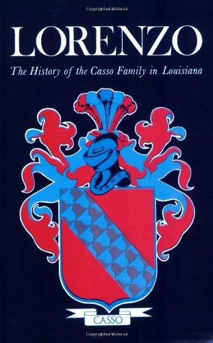 9781565545441: Lorenzo: The History of the Casso Family in Louisiana