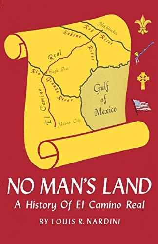 9781565546110: No Man's Land: A History of El Camino Real (Louisiana Parish Histories Series)