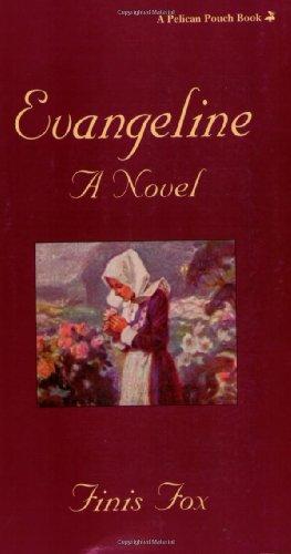 9781565546585: Evangeline: A Novel