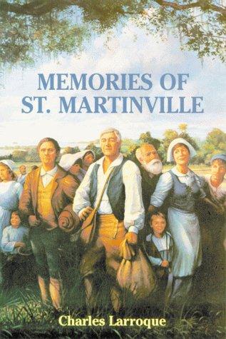 Memories of St. Martinville: Larroque, Charles