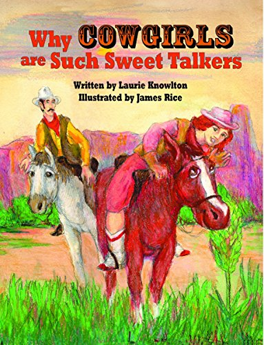 9781565546981: Why Cowgirls Are Such Sweet Talkers (Why Cowboys Series)