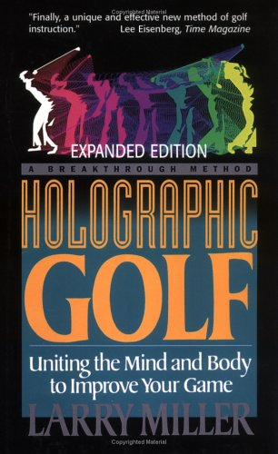 9781565547162: Holographic Golf: Uniting the Mind and Body to Improve Your Game