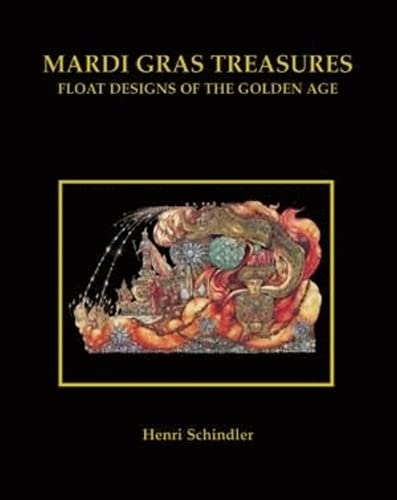 Mardi Gras Treasures: Float Designs of the Golden Age