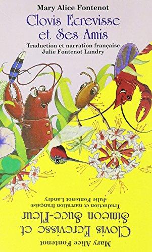 9781565547292: Clovis Ecrevisse et Ses Amis/Clovis Écrevisse et Simeon Suce-Fleur (Clovis Crawfish Series) (French Edition)