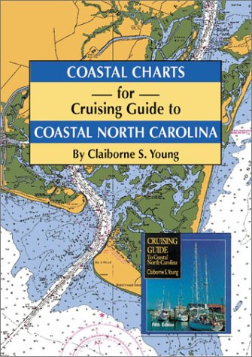 Coastal Charts for Cruising Guide to Coastal North Carolina
