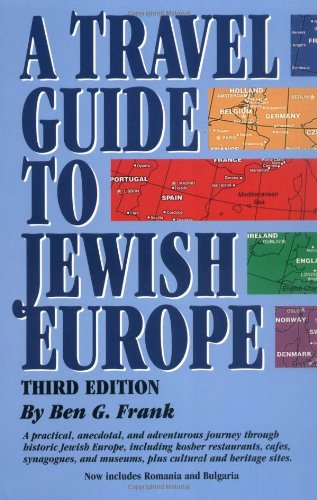 Travel Guide to Jewish Europe, A: Third Edition: Frank, Ben