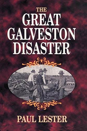 The Great Galveston Disaster: Paul Lester