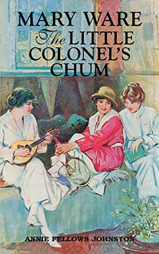 Mary Ware, The Little Colonel's Chum (Little: Johnston, Annie