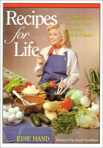 9781565548602: Recipes for Life: A Cookbook for the Heart and Soul with Edie & Friends