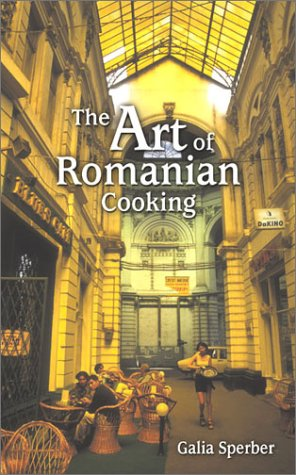 9781565549296: Art of Romanian Cooking, The