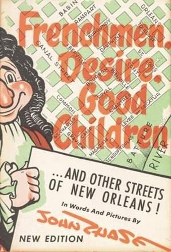9781565549319: Frenchmen, Desire, Good Children: . . . and Other Streets of New Orleans!