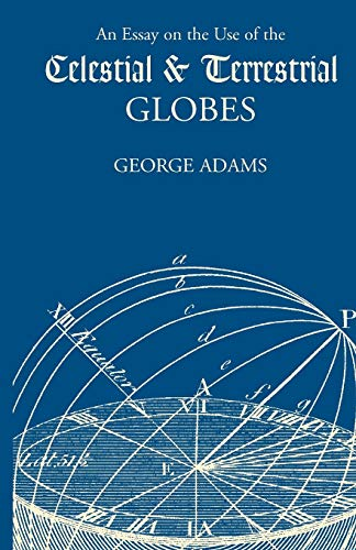 9781565549487: Essay on the Use of Celestial and Terrestrial Globes, An