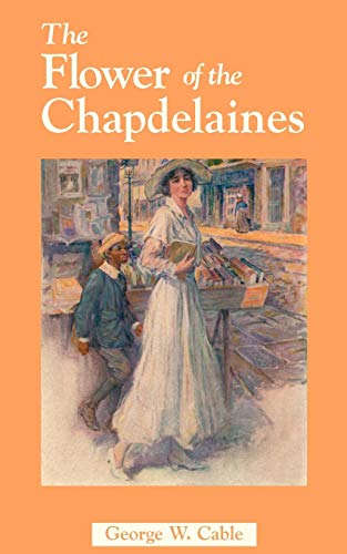 Flower of the Chapdelaines, The: Cable, George