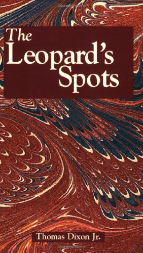 9781565549814: The Leopard's Spots: A Romance of the White Man's Burden-1865-1900